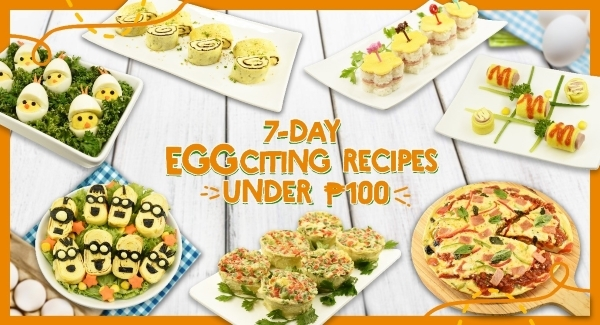 7-Day EGGciting Recipes Under ₱100